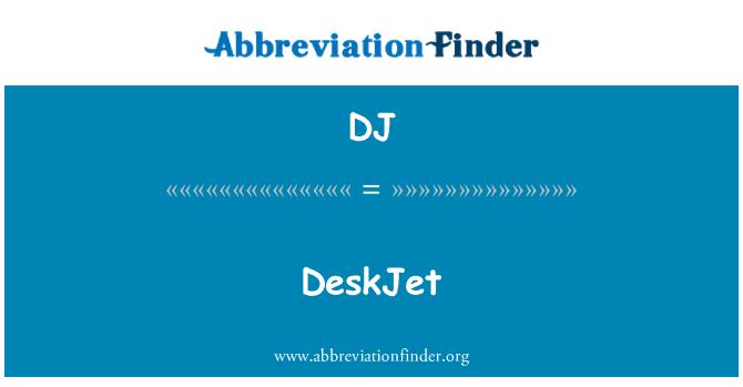 DJ: DeskJet