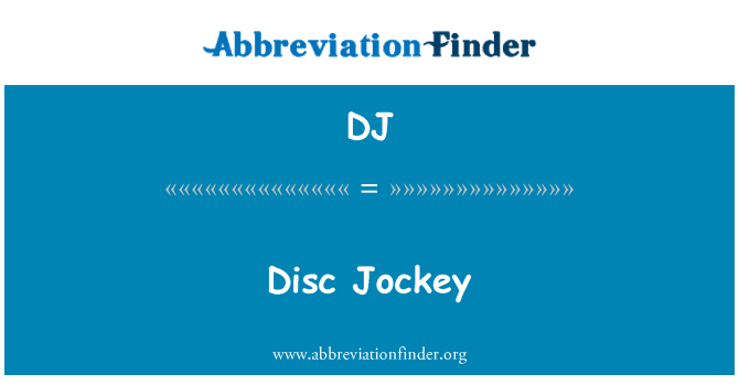 DJ: Disc Jockey