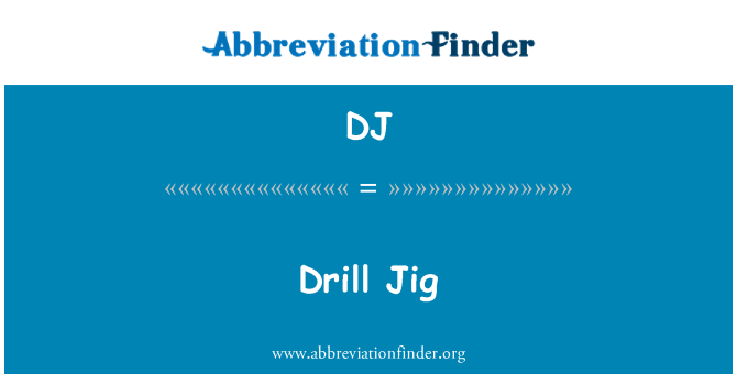DJ: Drill Jig