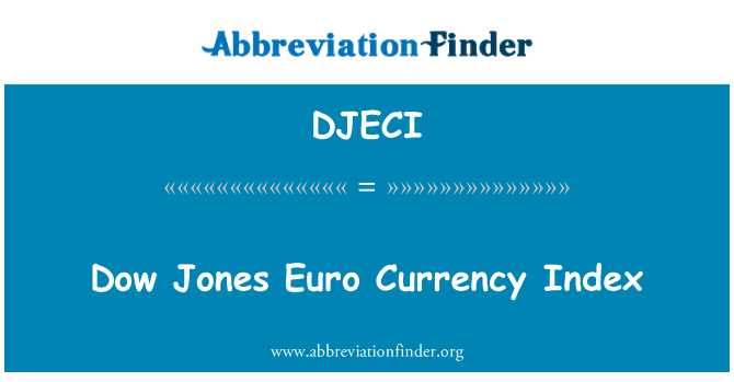 DJECI: Dow Jones Euro Currency Index