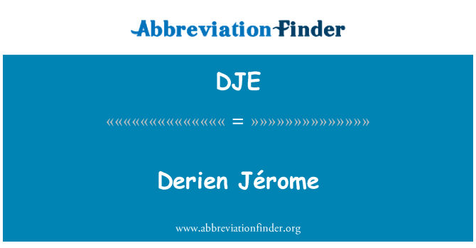 DJE: Derien Jérome