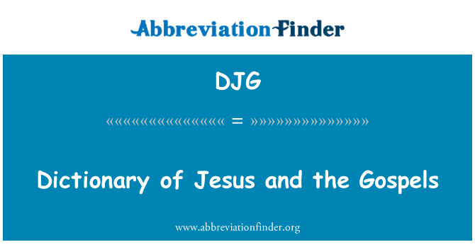 DJG: Dictionary of Jesus and the Gospels