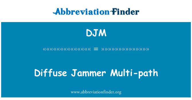 DJM: Diffuse Jammer Multi-path