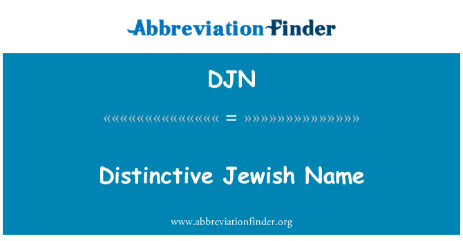 DJN: Distinctive Jewish Name