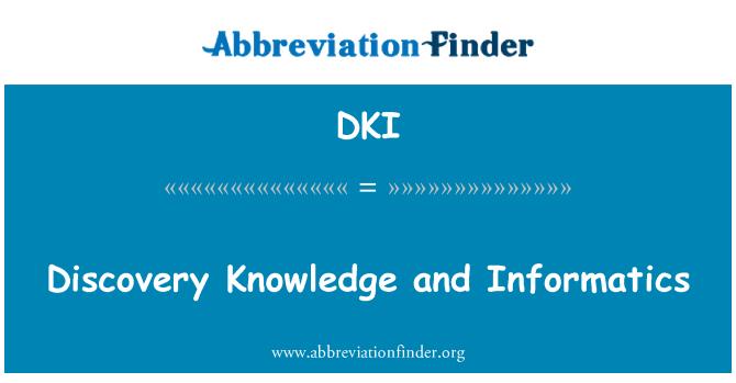 DKI: Discovery Knowledge and Informatics