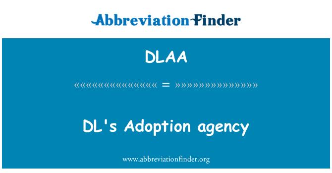 DLAA: DL's Adoption agency