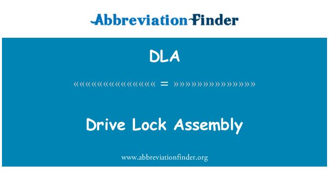 DLA: Drive Lock Assembly