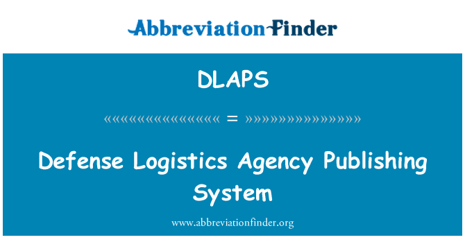 DLAPS: Defense Logistics Agency Publishing System