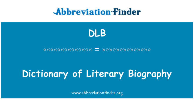 DLB: Dictionary of Literary Biography