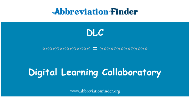 DLC: Digital Learning Collaboratory
