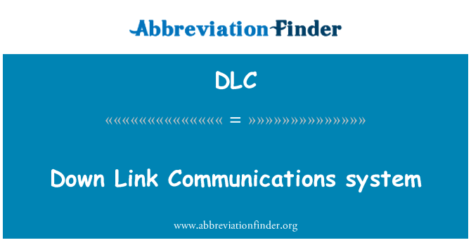 DLC: Down Link Communications system