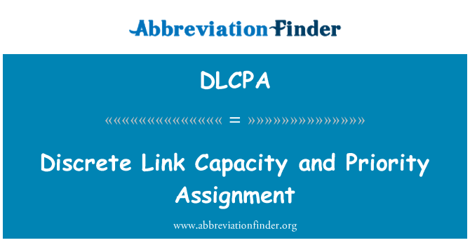 DLCPA: Discrete Link Capacity and Priority Assignment