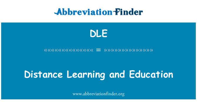 DLE: Distance Learning and Education
