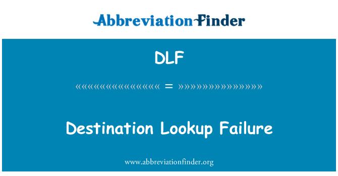 DLF: Destination Lookup Failure