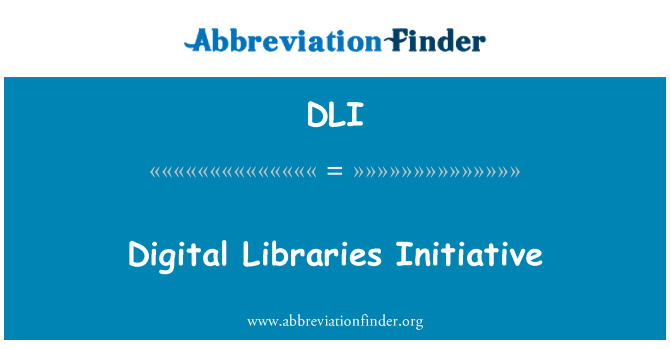 DLI: Digital Libraries Initiative