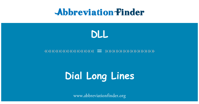 DLL: Dial Long Lines
