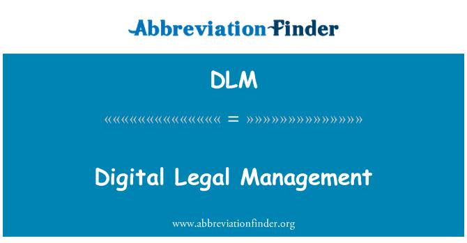 DLM: Digital Legal Management