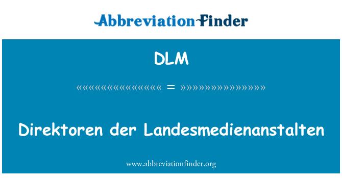 DLM: Direktoren der Landesmedienanstalten