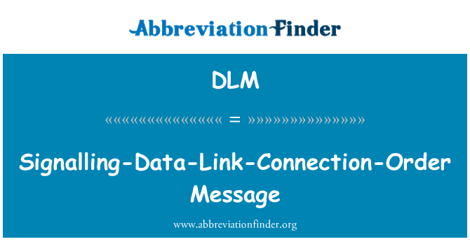 DLM: Signalling-Data-Link-Connection-Order Message
