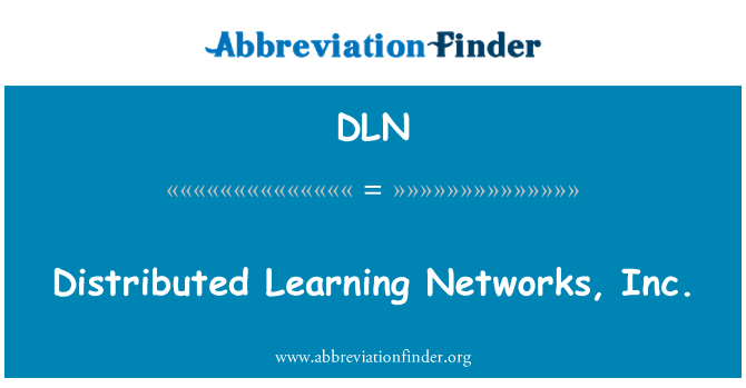 DLN: Distributed Learning Networks, Inc.