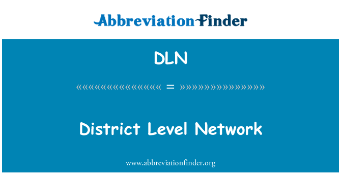 DLN: District Level Network