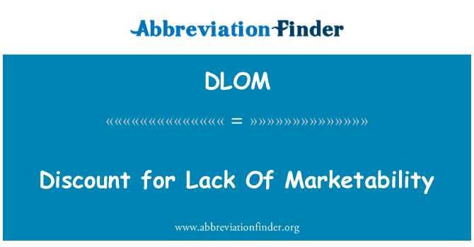 DLOM: Discount for Lack Of Marketability