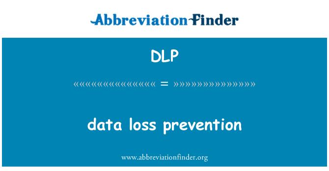 DLP: data loss prevention