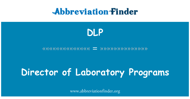 DLP: Director of Laboratory Programs
