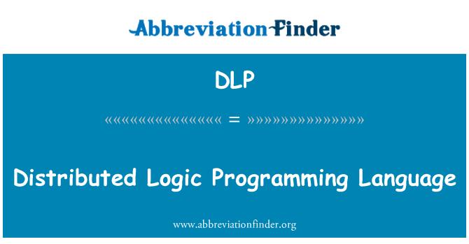DLP: Distributed Logic Programming Language