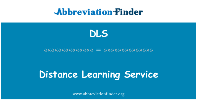 DLS: Distance Learning Service