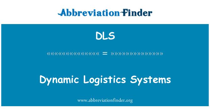 DLS: Dynamic Logistics Systems
