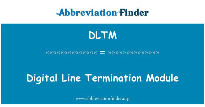 DLTM: Dijital satır sonlandırma modülü