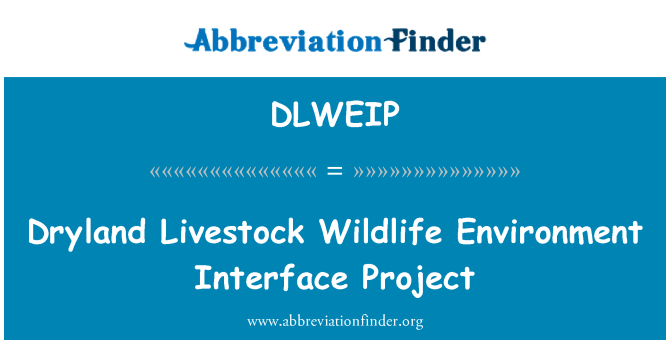 DLWEIP: Dryland Livestock Wildlife Environment Interface Project