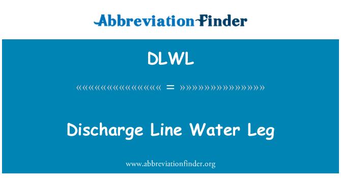 DLWL: Discharge Line Water Leg