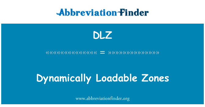 DLZ: Dynamically Loadable Zones