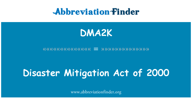 DMA2K: Disaster Mitigation Act of 2000