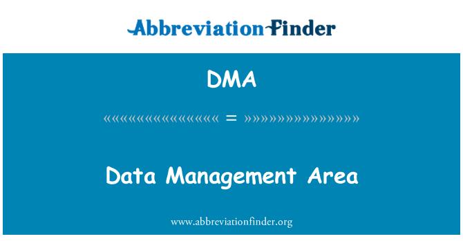 DMA: Data Management Area