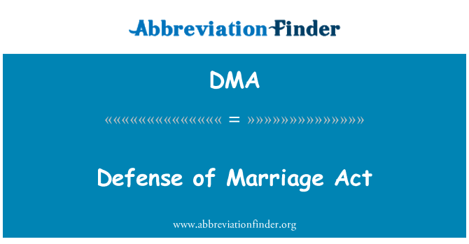 DMA: Defense of Marriage Act