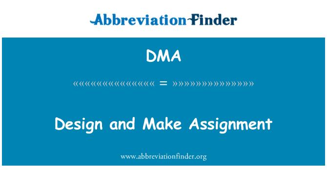DMA: Design and Make Assignment