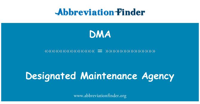 DMA: Designated Maintenance Agency