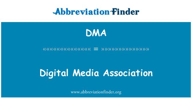 DMA: Digital Media Association