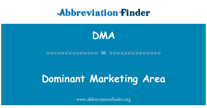DMA: Dominant Marketing Area