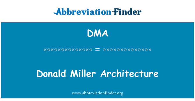 DMA: Donald Miller Architecture