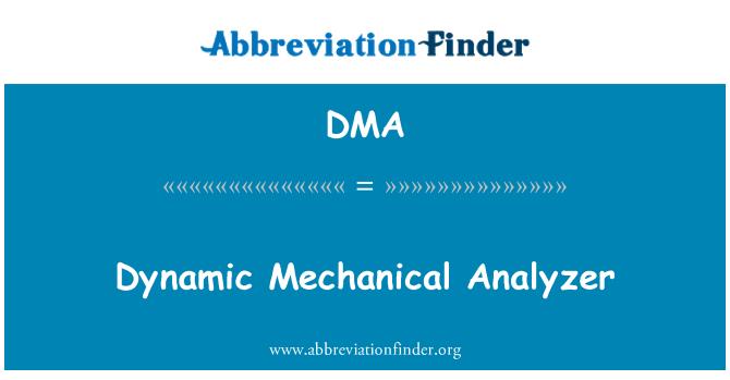 DMA: Dynamic Mechanical Analyzer