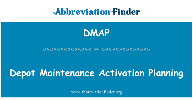 DMAP: Depot Maintenance Activation Planning