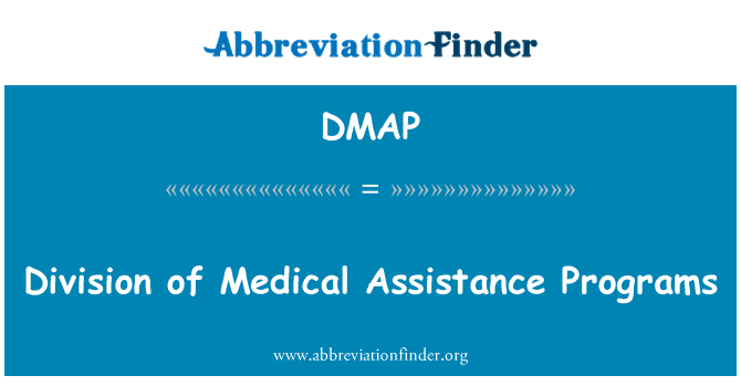 DMAP: Division of Medical Assistance Programs