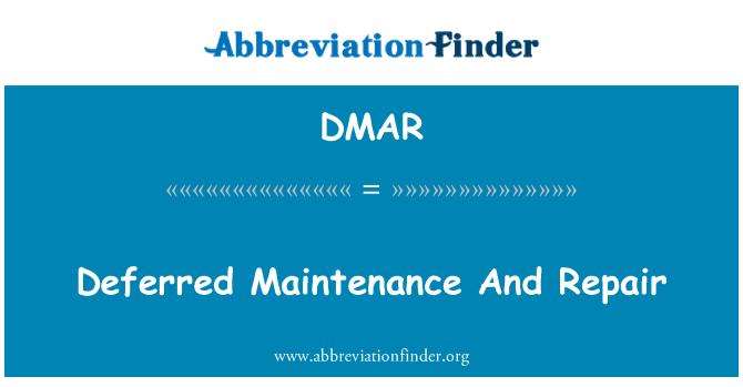 DMAR: Edasilükatud hooldus- ja remonditeenused