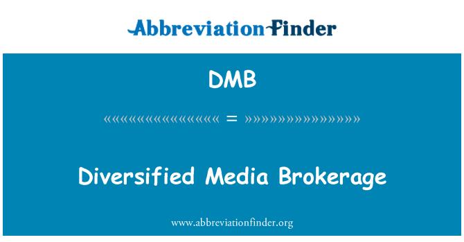 DMB: Diversified Media Brokerage