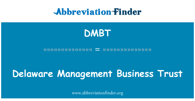 dmbt 定义 delaware management business trust 英文缩略词查询