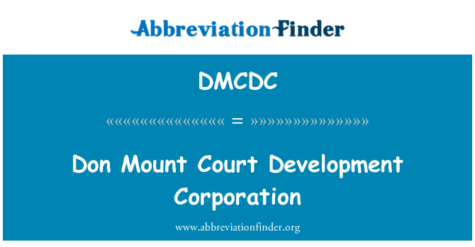 DMCDC: Don Mount Court Development Corporation